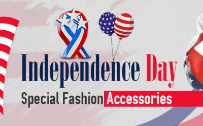 Independence Day Special Fashion Accessories
